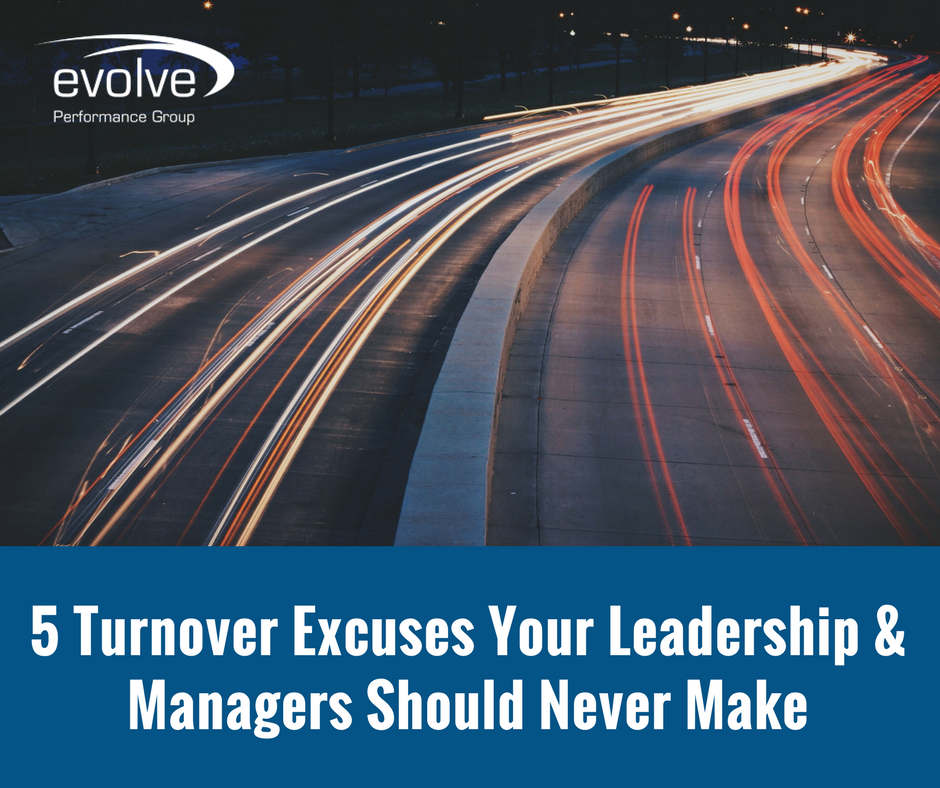 5 Turnover Excuses Your [Leadership and] Managers Should Never Make
